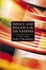 Policy and Politics in Six Nations A Comparative Perspective on Policy Making