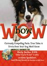 BowWOW Curiously Compelling Facts True Tales and Trivia Even Your Dog Won't Know