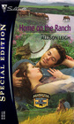 Home on the Ranch (Men of the Double-C Ranch, Bk 6) (Silhouette Special Edition, No 1633)