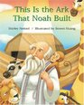 This Is the Ark That Noah Built