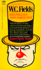 W.C. Fields: His Follies and His Fortunes