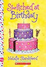 Switched at Birthday A Wish Novel