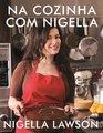 Na Cozinha Com Nigella Receitas do Coracao da Cas