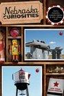Nebraska Curiosities: Quirkly Characters, Roadside Oddities & Other Offbeat Stuff (Curiosities Series)