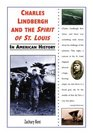 Charles Lindbergh and the Spirit of St Louis in American History