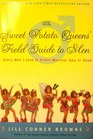 The Sweet Potato Queens' Field Guide to Men Every Man I Love Is Either Married Gay or Dead