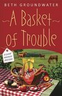 A Basket of Trouble (Claire Hanover, Bk 3)