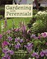 Gardening With Perennials Creating Beautiful Flower Gardens for Every Part of Your Yard