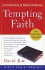 Tempting Faith An Inside Story of Political Seduction