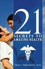 21 Secrets to Amazing Health