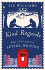 Kind Regards The Lost Art of Letter-Writing