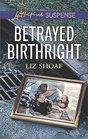 Betrayed Birthright (Love Inspired Suspense, No 632)