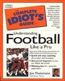 The Complete Idiot's Guide to Understanding Football Like a Pro