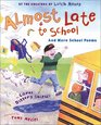 Almost Late for School And More School Poems