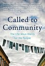 Called to Community The Life Jesus Wants for His People