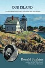 Our Island A FourteenMonth Journal of Life on Swans Island Maine in the Seventies