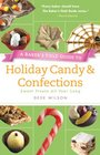 Baker's Field Guide to Holiday Candy Sweet Treats All Year Long