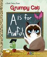 A Is for Awful A Grumpy Cat ABC Book