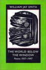 The World below the Window Poems 1937-1997