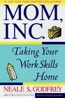 Mom Inc Taking Your Work Skills Home