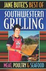 Jane Butel's Best of Southwestern Grilling Meat Poultry and Fish