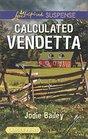 Calculated Vendetta (Love Inspired Suspense, No 605) (Larger Print)
