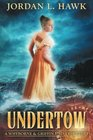 Undertow A Whyborne  Griffin Universe Story