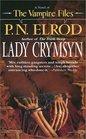Lady Crymsyn (Vampire Files, Bk 9)