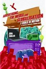 Advertising the Media and Globalization A World in Motion