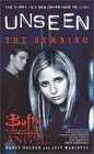 The Burning: The Unseen Trilogy, Book 1 (Buffy the Vampire Slayer and Angel crossover)