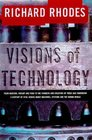 VISIONS OF TECHNOLOGY  A Century Of Vital Debate About Machines Systems And The Human World