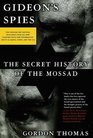 Gideon's Spies  The Secret History of the Mossad