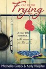 Out of the Frying Pan - A cozy little romance  with murder on the side