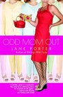 Odd Mom Out (Bellevue Wives, Bk 1)