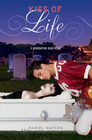 Kiss of Life (Generation Dead, Bk 2)