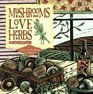 Mushrooms Love Herbs