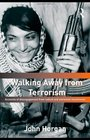 Walking Away from Terrorism Accounts of Disengagement from Radical and Extremist Movements