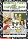 Horrible Harry and the Green Slime (Horrible Harry, Bk 4)