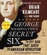 George Washington's Secret Six The Spy Ring That Saved America