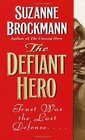 The Defiant Hero (Troubleshooters, Bk 2)