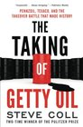 The Taking of Getty Oil Pennzoil Texaco and the Takeover Battle That Made History