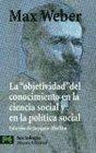 La objetividad del conocimiento en la ciencia social y en la polftica social / The objectivity of knowledge in social science and social policy
