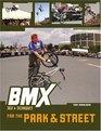 BMX Trix  Techniques for the Park  Street (BMX Trix  Techniques)
