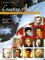Creating America A History of the United States Beginnings Through World War I