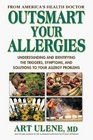 Outsmart Your Allergies Understanding and Identifying the Symptoms Triggers and Solutions to Your Allergy Problems