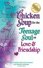 Chicken Soup for the Teenage Soul on Love  Friendship