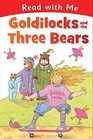 Read with Me Goldilocks and the Three Bears