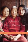 Across Many Mountains: A Tibetan Family's Epic Journey from Oppression to Freedom