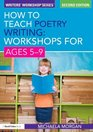 How to Teach Poetry Writing Workshops for Ages 5-9