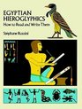 Egyptian Hieroglyphics How to Read and Write Them